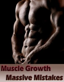 Muscle Growth Massive Mistakes