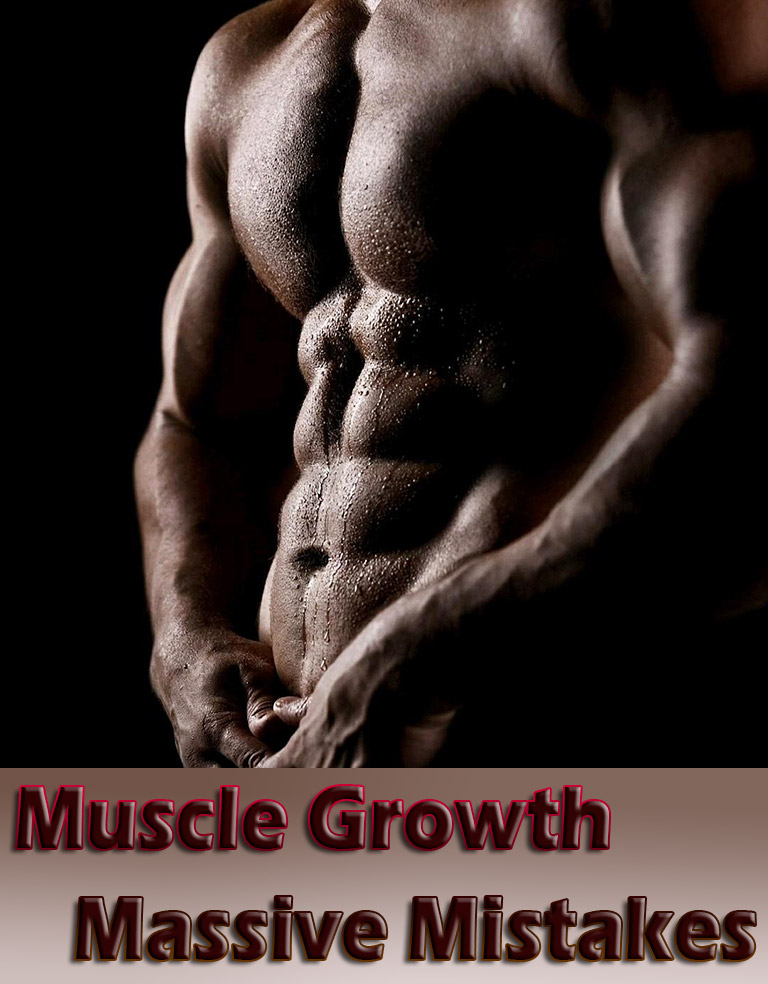 Muscle Growth Massive Mistakes - Quiet Corner