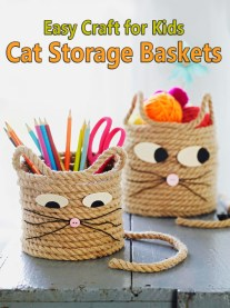 Easy Craft for Kids - Cat Storage Baskets