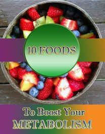 10 Foods That Boost Your Metabolism