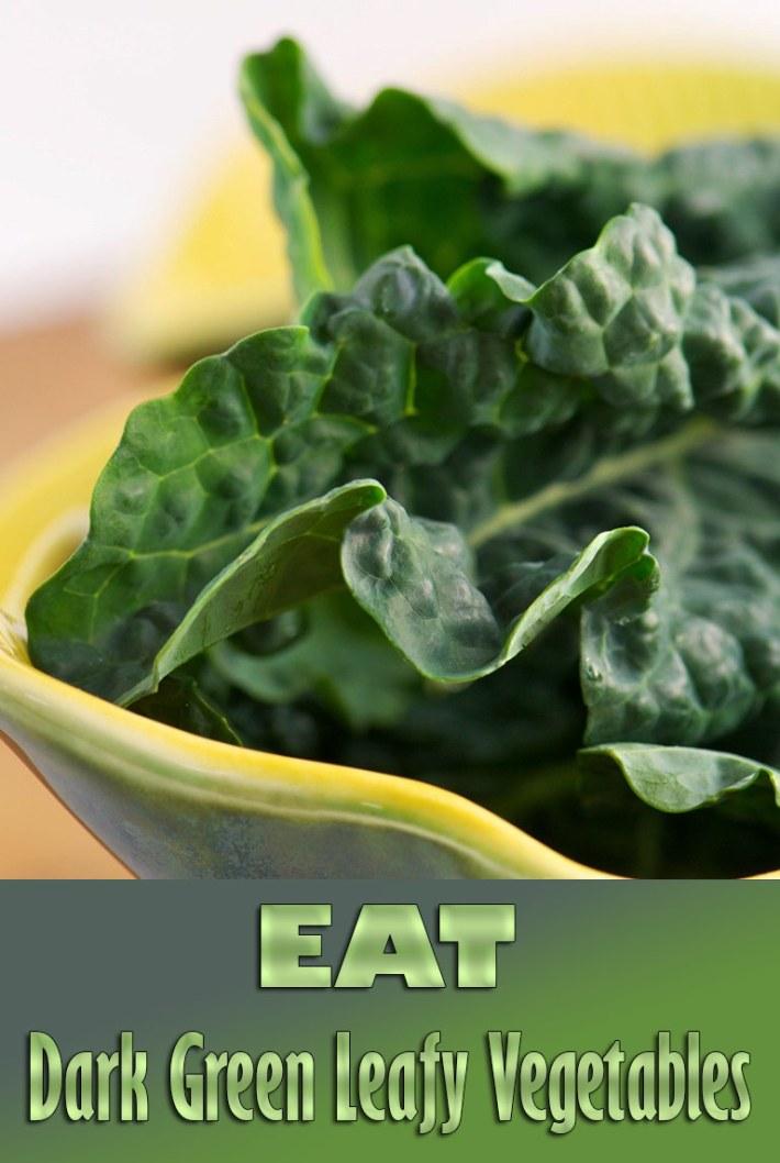 Eat Dark Green Leafy Vegetables