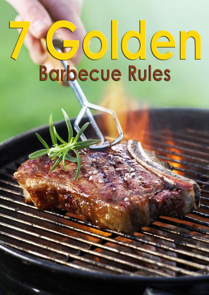 7 Golden Barbecue Rules - Quiet Corner