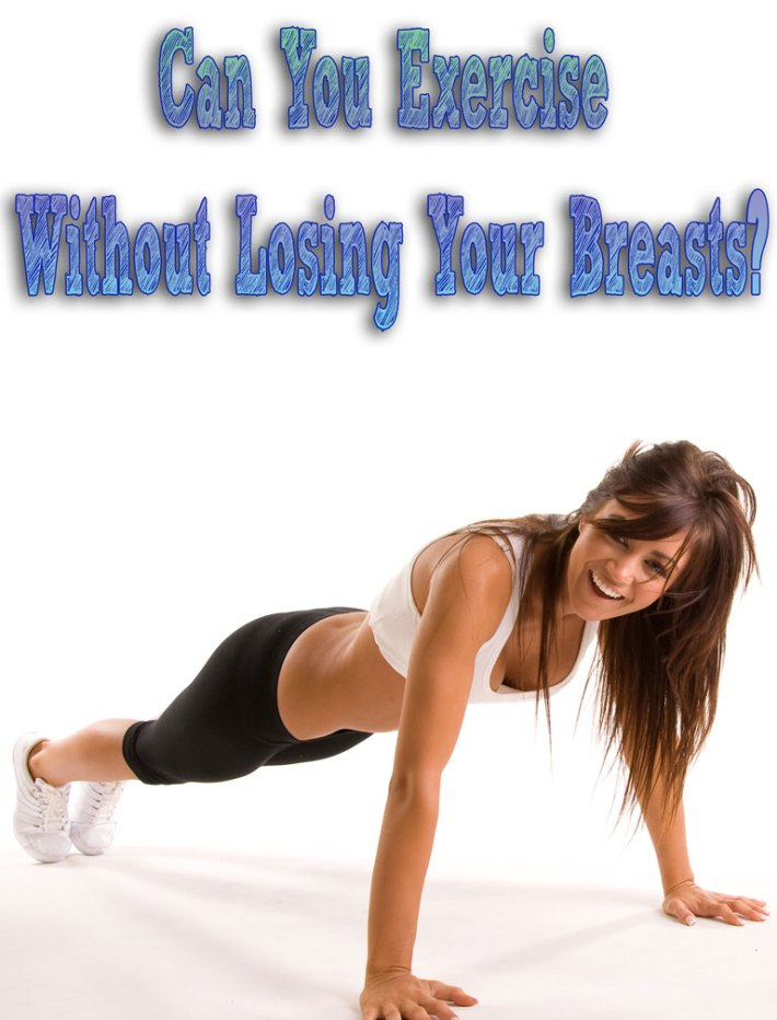 Can You Exercise Without Losing Your Breasts?