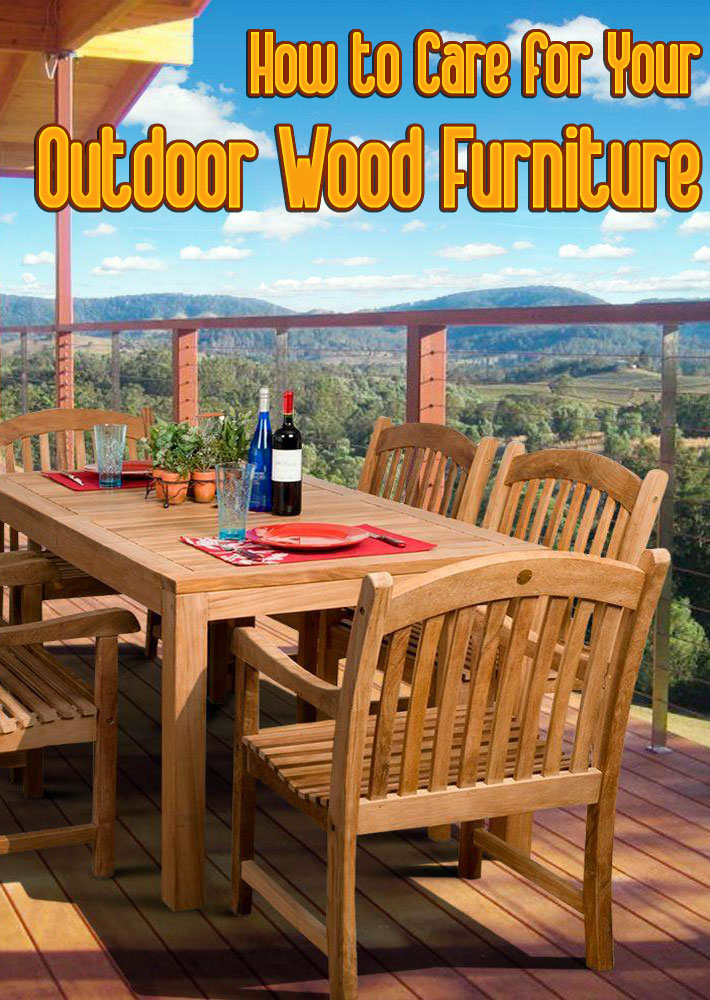 quiet corner how to care for your outdoor wood furniture quiet corner rh quiet corner com eucalyptus wood outdoor furniture care taking care of outdoor wood furniture