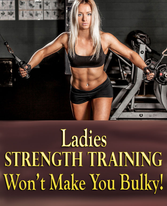 Ladies, Strength Training Won't Make You Bulky