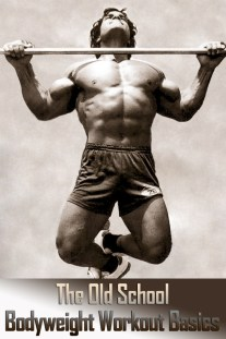 The Old School Bodyweight Workout Basics