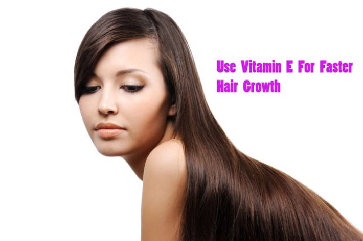 Use Vitamin E For Faster Hair Growth