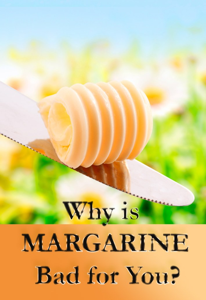 Healthy Eating – Why is Margarine Bad for You?