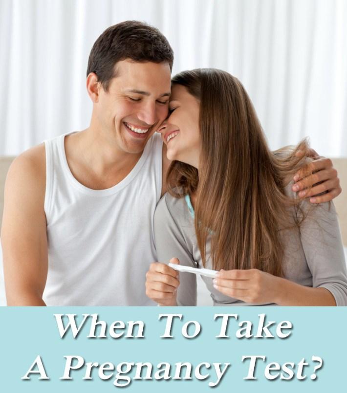 When To Take A Pregnancy Test?