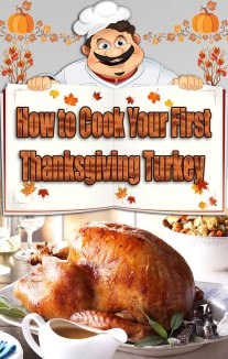 How to Cook Your First Thanksgiving Turkey