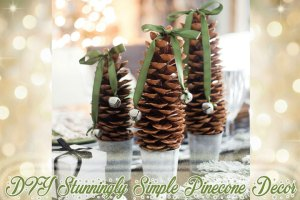 DIY Stunningly Simple Pinecone Decor