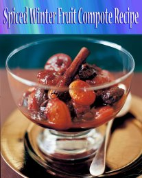 Spiced Winter Fruit Compote Recipe