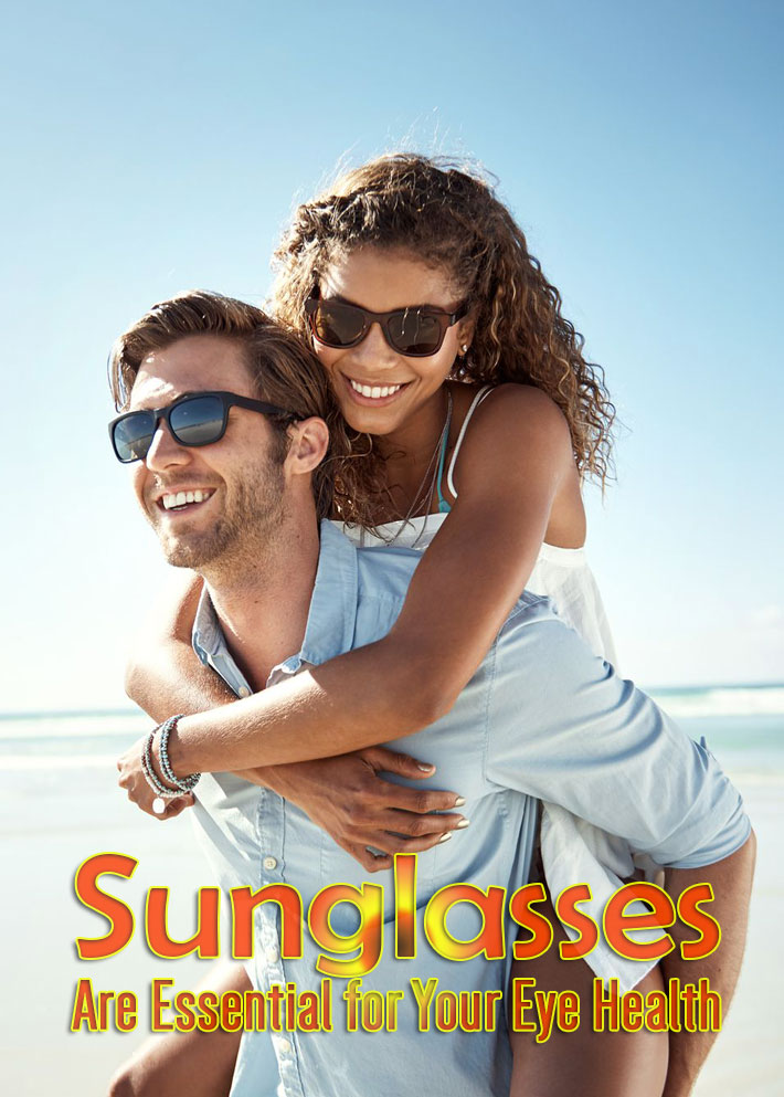 Sunglasses Are Essential for Your Eye Health