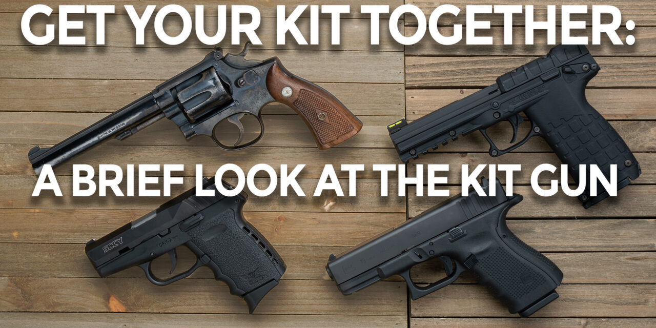 Pack Up Your Troubles And Your Old Kit Gun…