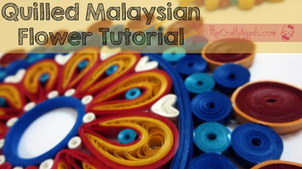 Quilled Malaysian Flower Petal Tutorial