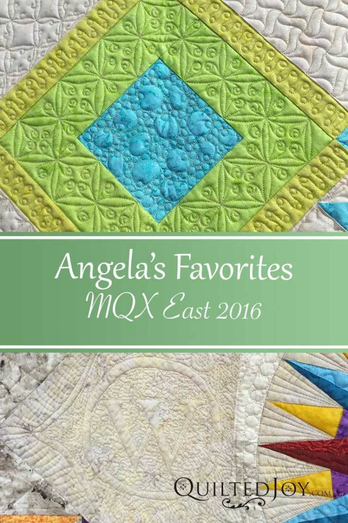 Angela shares some of her favorite quilts from the MQX East show in 2016