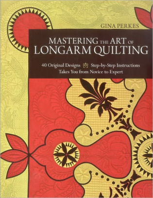 Mastering the Art of Longarm Quilting by Gina Perkes. ISBN: 978-1-60705-410-8 Available at Quilted Joy.com.