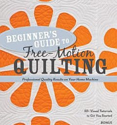 Beginner's Guide to Free Motion Quilting: Professional Quality Results on Your Home Machine by Natalia Bonner. ISBN:978-1-60705-537-2. Available at Quilted Joy.com.