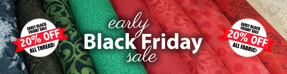 Early Black Friday Sale - 20% Off All Thread - 20% Off All Fabric