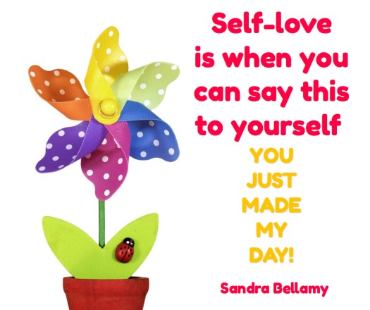 Self-love quote by Sandra Bellamy