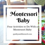 Four Activities to Do With a Montessori Baby