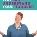 Toddler Language: What to Do When You Can't Understand Them