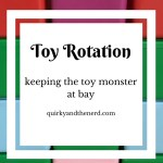 Toy Rotation: Keeping the Toy Monster at Bay