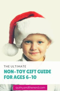 It is so easy to default to buying a kid a toy for the holidays. But what if you don't want to buy a toy? Or what if the parents are strict with their child's toys? Here is the ultimate guide to non-toy gifts for children ages 6-10. quirkyandthenerd.com