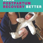 6 Ways to Make Postpartum Recovery Better