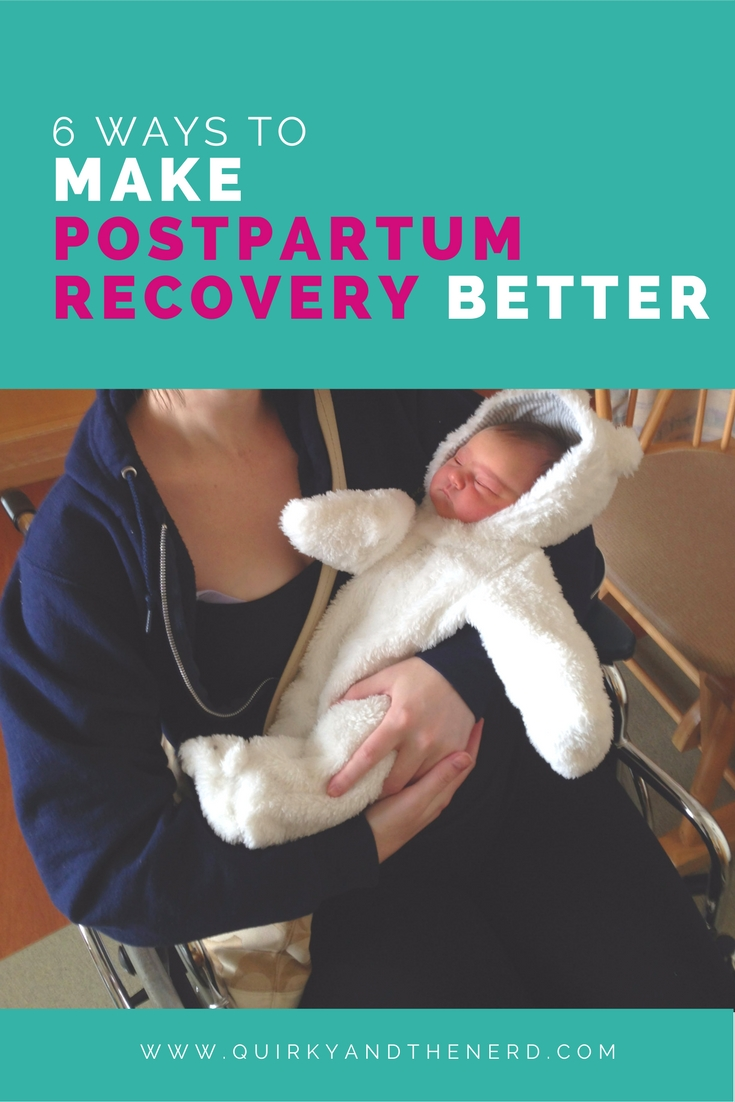 Postpartum recovery can suck. Here are 6 ways to make it just a little bit better. quirkyandthenerd.com
