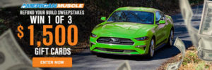 00 Mod Refund Sweepstakes at American Muscle