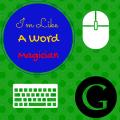 I'm Like a Word Magician