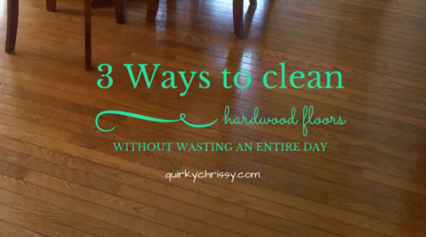 3 Ways to Clean and Maintain Your Hardwood Floors