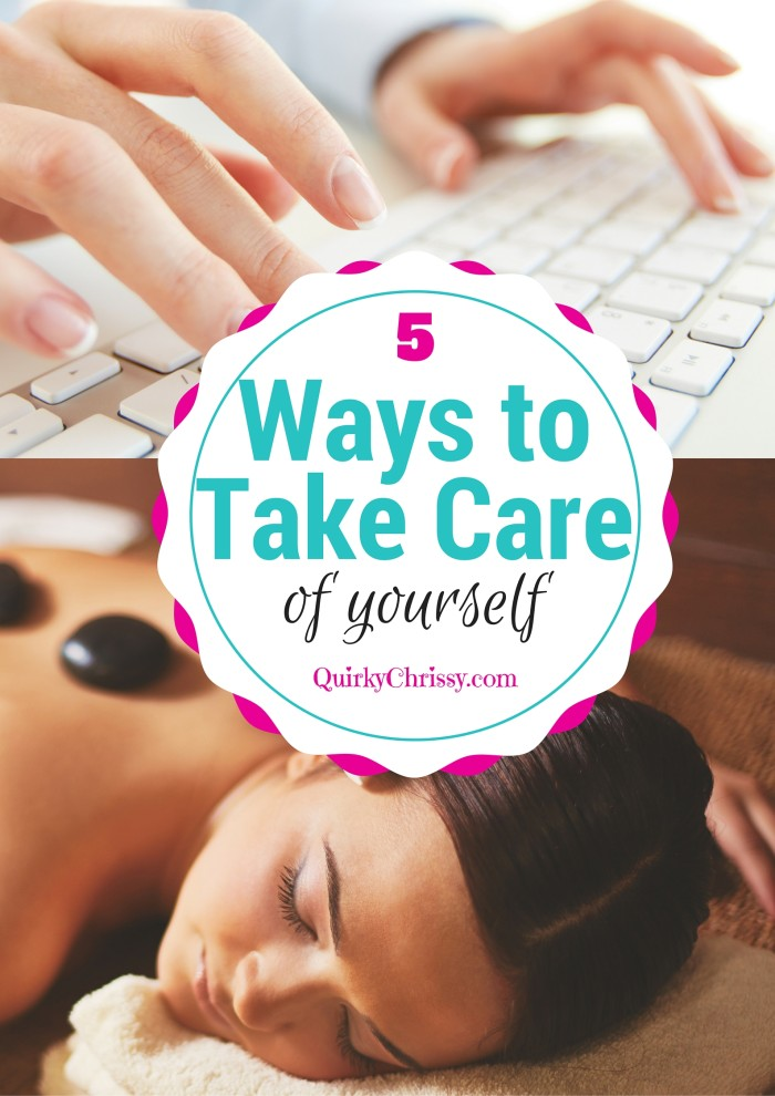 5 Ways To Take Care Of Yourself Right Now