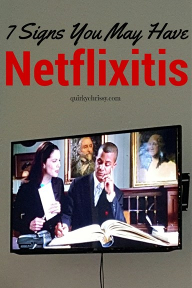 These 7 Signs Will Tell You If You Have Netflixitis.