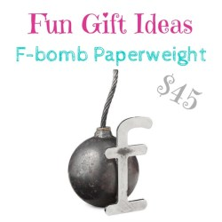 fun gift ideas: f bomb paperweight $45
