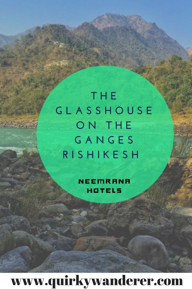 Where can you find the Ganga in its purest forms? Come along with me as I spend time with the pristine Ganga conversing with it at the Glasshouse on the Ganges a Neemrana property off Rishikesh