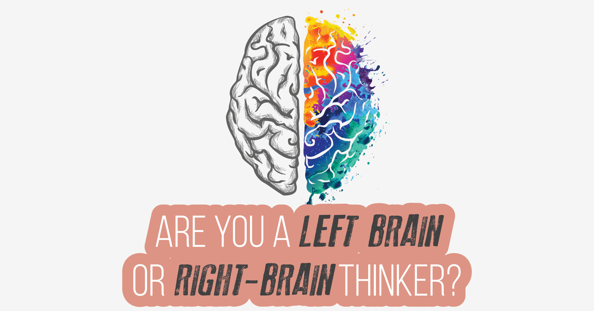 Are You A Left Brain Or Right Brain Thinker