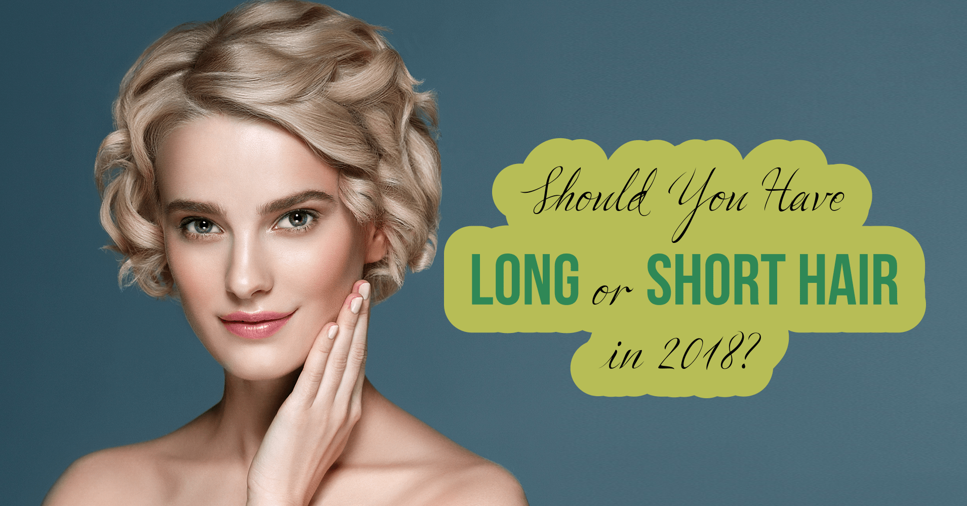 Should You Have Long Or Short Hair In