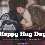 Happy Hug Day Quotes, Wishes, SMS : 2018 [English] – QuoteBubbles