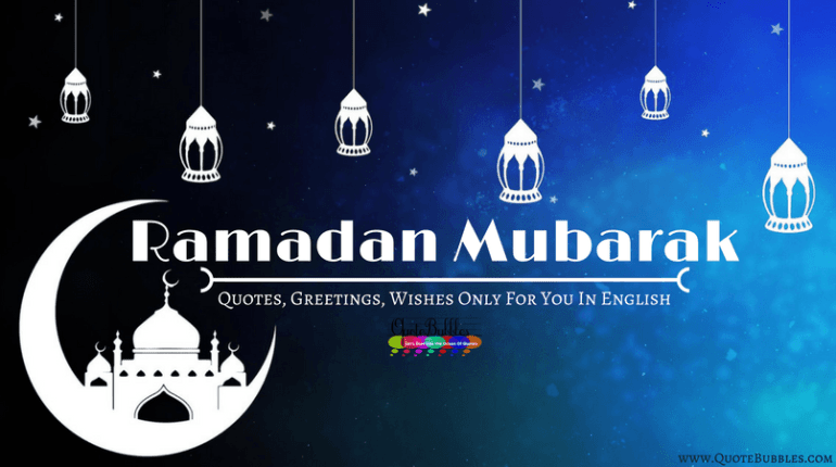 Ramadan Mubarak Quotes, Wishes, Status, Messages (SMS) & Images In English In 2018