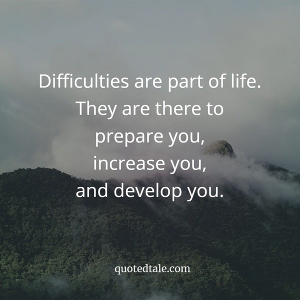 difficulties are part of life
