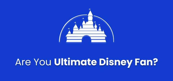 Are You Ultimate Disney Fan? 9