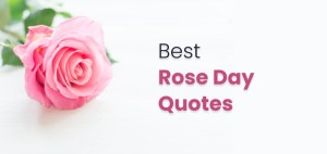 60 Best Rose Day Quotes For Your Loved Ones [Handpicked] 1
