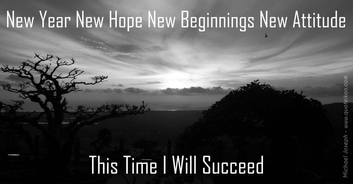New Year New Hope New Beginnings New Attitude This Time I Will Succeed
