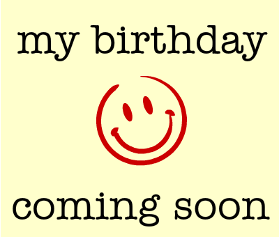 Quotes About Coming Birthday 30 Quotes