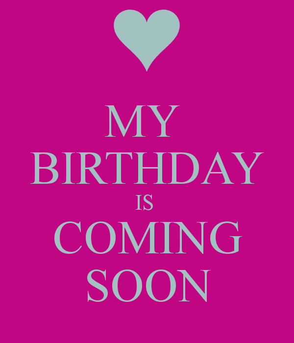 Quotes About My Birthday Coming Up 14 Quotes