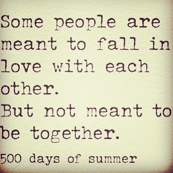 Are Meant Not Some Together Fall 500 Meant Days Summer People Be Love