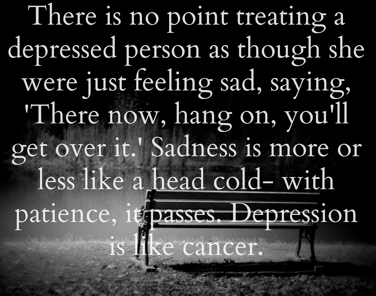 Image result for image quotes WHAT NOT TO SAY TO A DEPRESSED PERSON