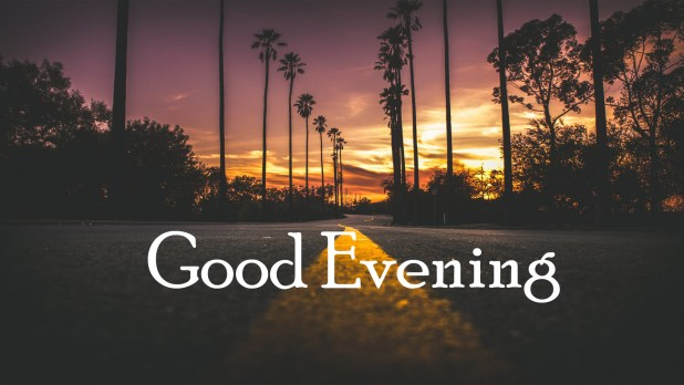 Good Evening Hd Wallpapers Images Quotes And Images